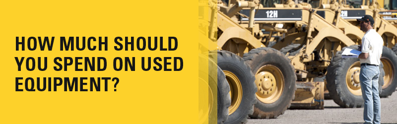 How much money should you spend on used equipment?